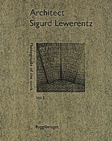 Architect Sigurd Lewerentz: Vol. 2, Drawings
