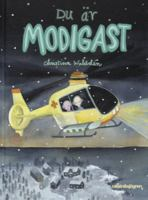 Du är modigast / Christina Wahldén ; med illustrationer av Bettina Johansson