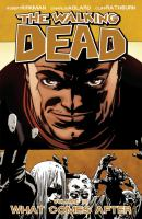 The walking dead: Vol. 18, What comes after