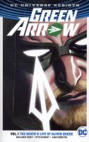 Green arrow: Vol. 1, The death & life of Oliver Queen