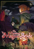 The ancient magus' bride: Vol. 6.