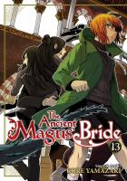The ancient magus' bride: Vol. 13.