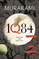 1Q84: Books 1 and 2 / translated from the Japanese by Jay Rubin