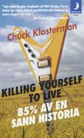 Killing yourself to live - 85% av en sann historia